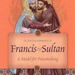 """Francis and the Sultan"" documentary released with great timing"