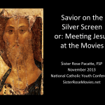 Savior on the Silver Screen – or – Meeting Jesus at the Movies