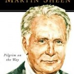 My new book in production: 'Martin Sheen: Pilgrim on the Way'