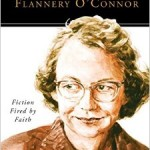 'Flannery O'Connor: Faith Fired by Fiction' my book review