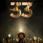 """The 33"" riveting and inspiring true story about the Chilean miners (and Pope Francis likes them, too!)"