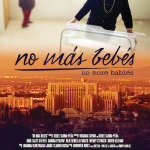 """No Más Bebés"" (no more babies) a must-see in an election year"