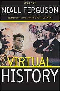Ferguson (ed.), Virtual History