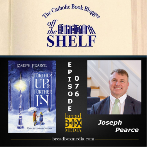 Joseph Pearce on Off the Shelf 076 – Understanding Narnia