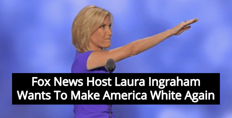 Fox News Host Laura Ingraham Wants To Make America White Again (Image via Twitter)