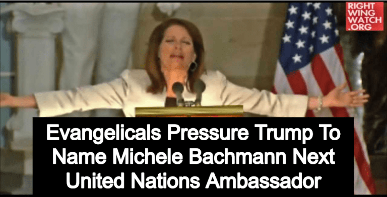 Evangelicals Pressure Trump To Name Michele Bachmann Next United Nations Ambassador