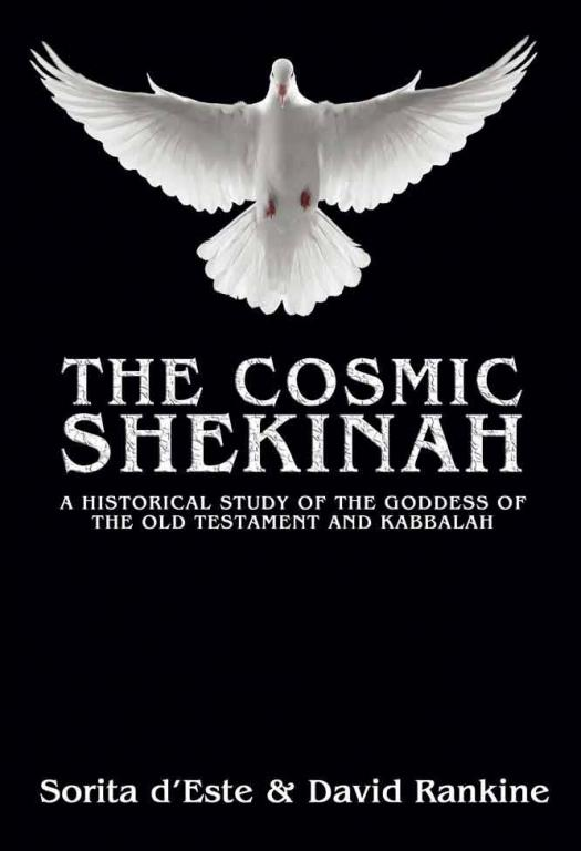 The Cosmic Shekinah by David Rankine and Sorita d'Este.