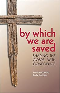 By Which We Are Saved by Preston Condra and Kelly Condra