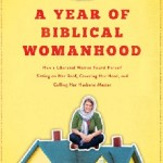 Here's why 'Year of Biblical Womanhood' release scares the pants off of patriarchal Christians