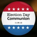 Why I'm worried about 'Election Day Communion'