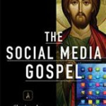 Meredith Gould's THE SOCIAL MEDIA GOSPEL [Patheos Book Club]