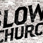 Slow Church Conference – Indianapolis – April 3-5