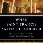 Why Protestants Should Read Jon Sweeney's Latest Book on Saint Francis of Assisi