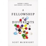 Scot McKnight's A Fellowship Of Differents