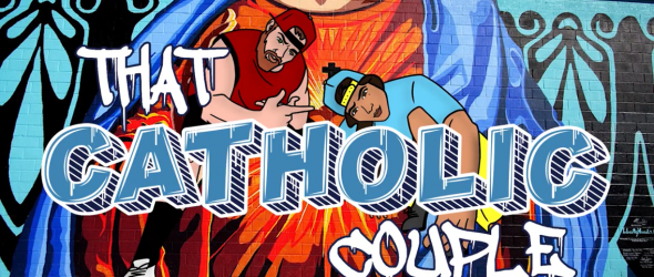 8 Reasons Catholicism Belongs on YouTube w/ That Catholic Couple!!!!
