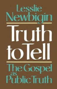 Truth-to-Tell-Newbigin-Lesslie-9780802806079