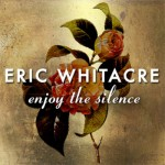"Whitacre's ""Enjoy the Silence"""