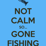 not-calm-so-gone-fishing