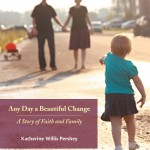 Any Day A Beautiful Change: A Q&A with Katherine Willis Pershey
