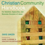 Hungering for the Real Deal: A Review of The Intentional Christian Community Handbook
