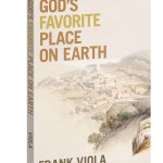 What is God's Favorite Place on Earth? A Q&A with Author Frank Viola