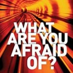 """Perfect Love Casts Out Fear: A Response to """"What Are You Afraid Of?"""""""