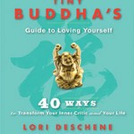 The Tiny Buddha's Guide to Loving Yourself: A Q&A with Author Lori Deschene