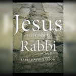 Jesus, First-Century Rabbi: A Tale of Love and Caution