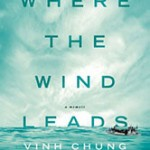 "Vinh Chung's ""Where the Wind Leads"": A Review"