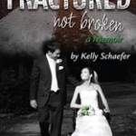 Fractured Not Broken: A Q&A with Kelly Schaefer