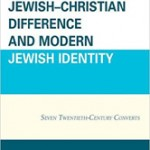 Jewish-Christian Difference and Modern Jewish Identity