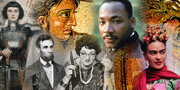 Joan of Arc, Abraham Lincoln, Alexander the Great, Doreen Valiente, Martin Luther King, Jr, Frida Khalo