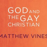 Love, Lust, and the Bible: A Further Response to Matthew Vines