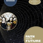 Pope Benedict: Faith and the Future