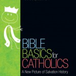 Bible Basics for Catholics: A New Picture! – UPDATED