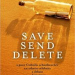 "A Rave for ""Save Send Delete"""