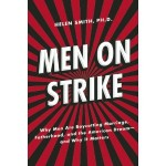 Men on Strike: Fathers, Family, Frank Talk and First Things