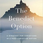 Reflections on The Benedict Option