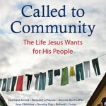 "Book Review: ""Called to Community: The Life Jesus Wants for His People"""
