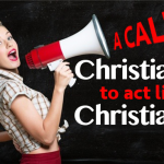 A Call for Christians to Act Like They Are Christians