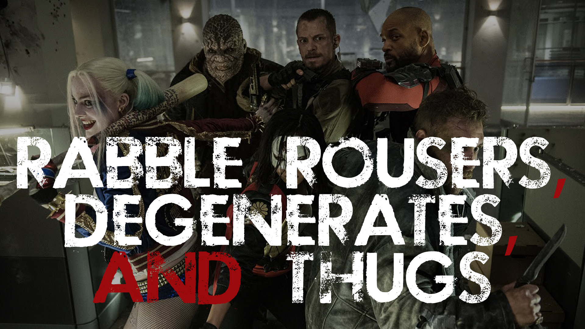 Rabble Rousers, Degenerates, and Thugs
