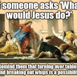 Jesus, the Whip, and Justifying Violence