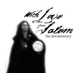 New Documentary in the Works: WITH LOVE FROM SALEM