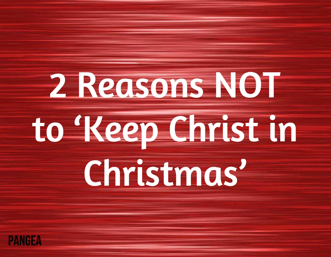2 reasons not to keep christ in christmas kurt willems