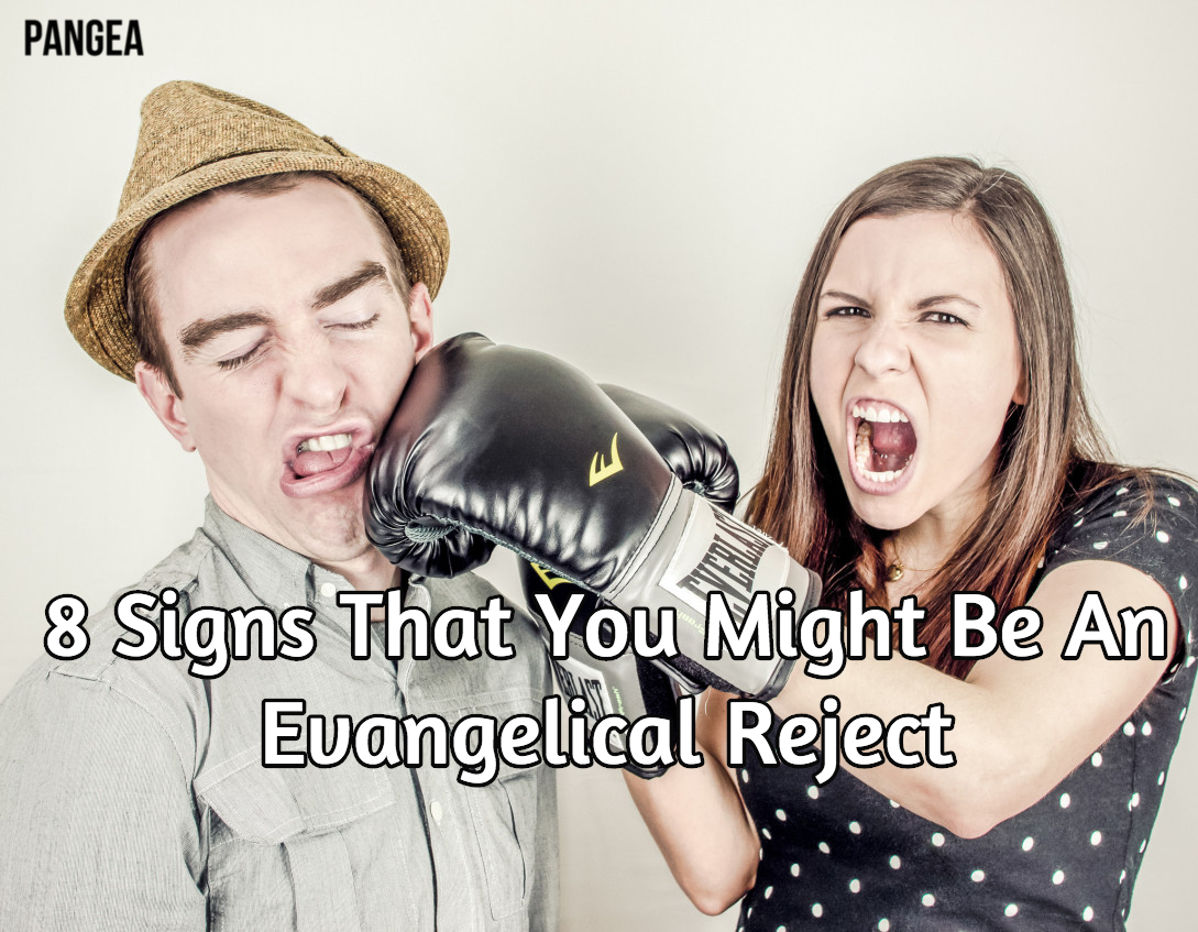 8 signs that you might be an evangelical reject