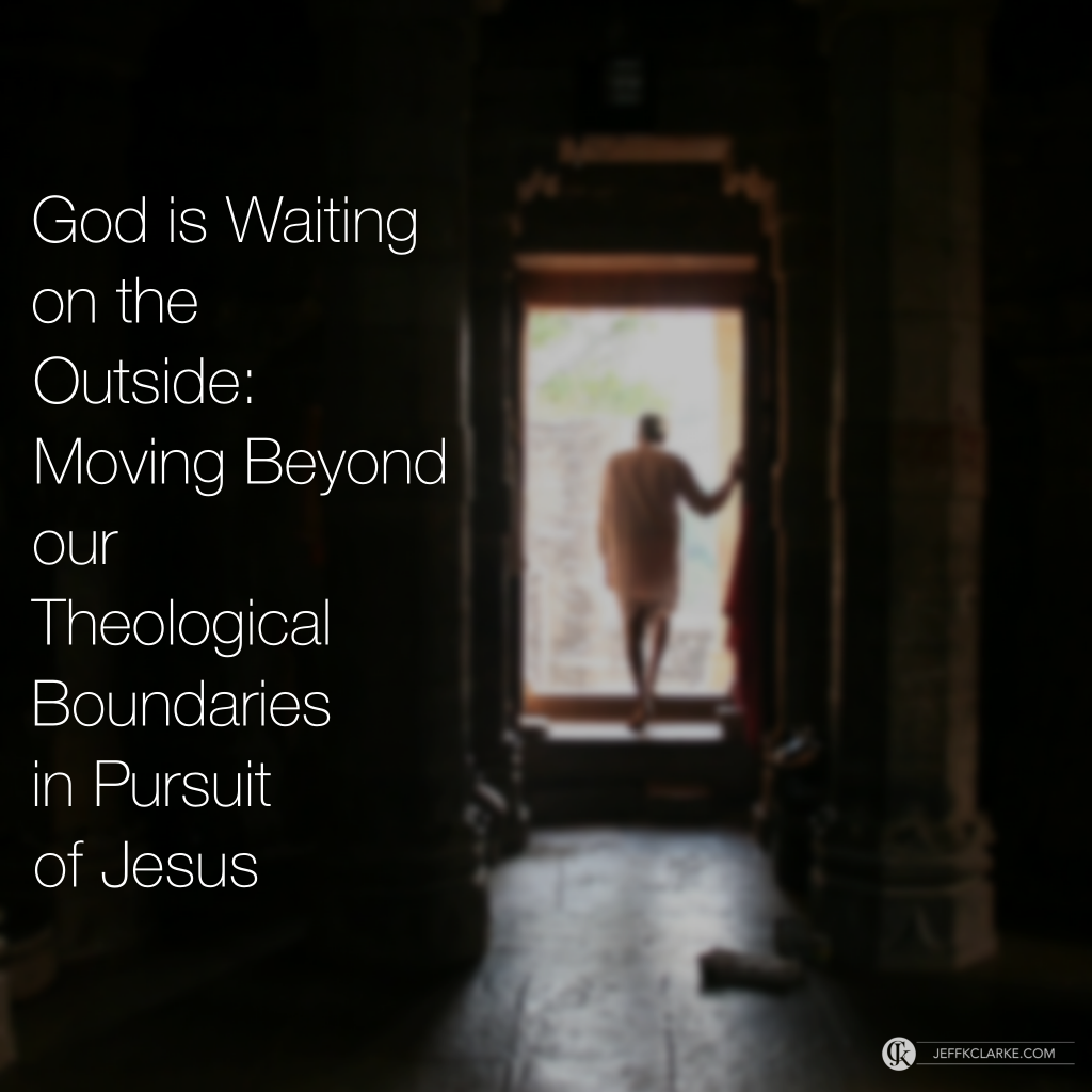 God is waiting on the outside