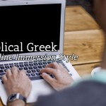 Learn Biblical Greek | Tool #1: Online Immersion Style