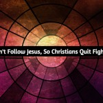Presidents Can't Follow Jesus, So Christians Quit Fighting About It!