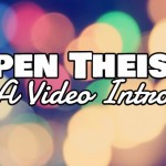 A Video Intro to Open Theism (Greg Boyd)