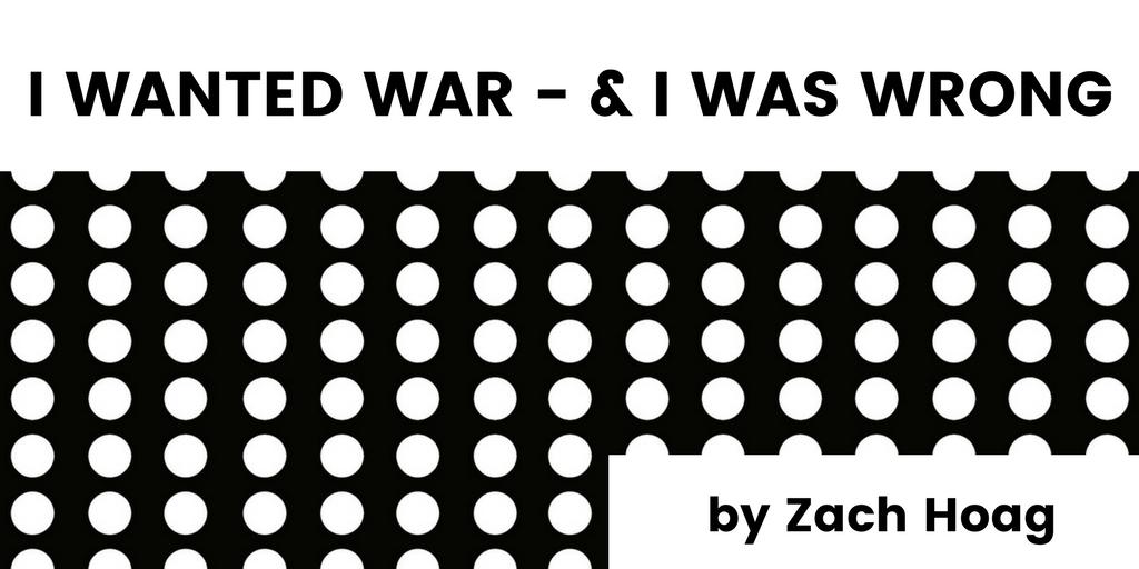 I wanted war and i was wrong zach hoag i wanted war and i was wrong zach hoag fandeluxe Image collections